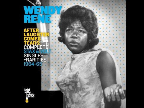 Wendy Rene - After Laughter Comes Tears: Complete Stax & Volt Singles + Rarities 1964-65 (Light ...