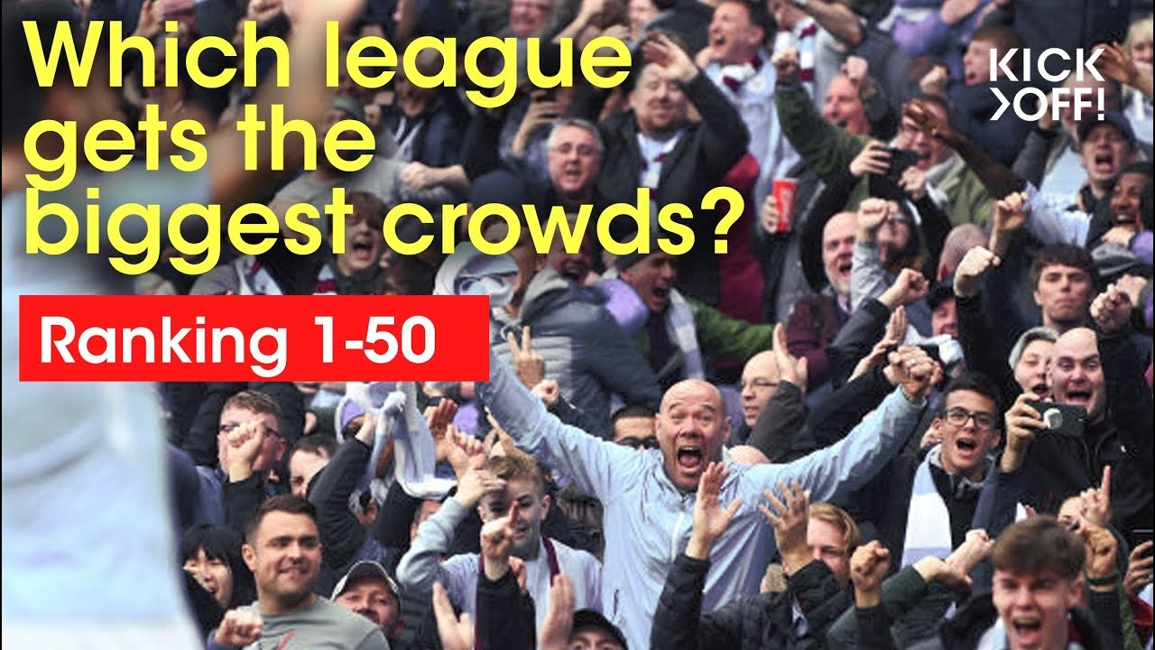 Which football league gets the biggest crowds?   Ranking 1 - 50