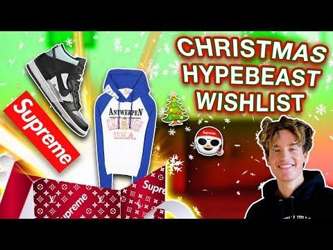 CHRISTMAS HYPEBEAST WISHLIST!!