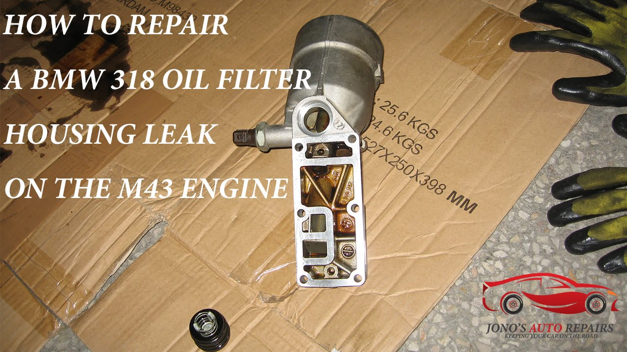 How To Repair Oil Filter Housing Leak On A Bmw 318ci M43 Engine Gasket