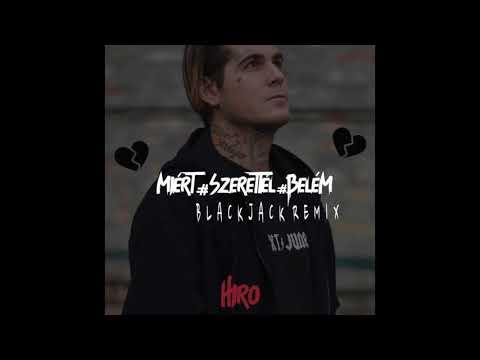HIRO - Miért szerettél belém (Blackjack Bootleg)