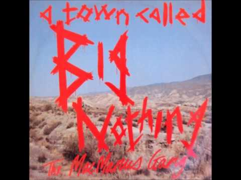 The MacManus Gang - A Town Called Big Nothing (UK, 1987)