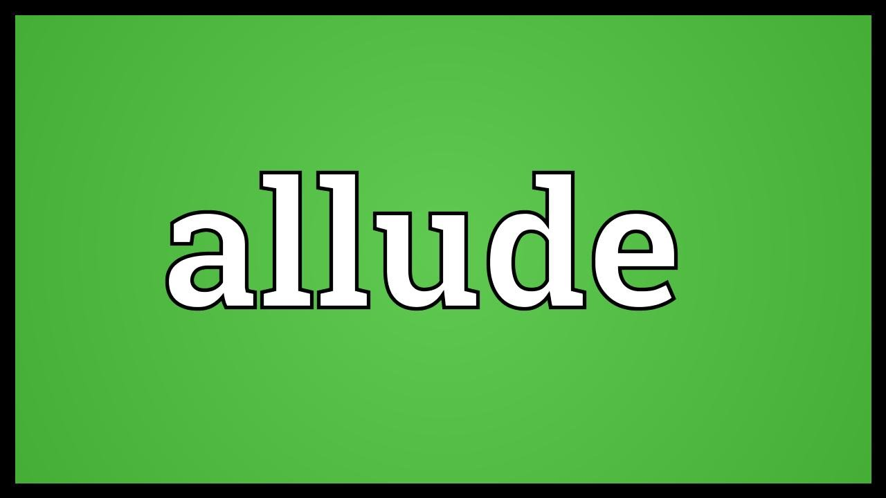 Allude Meaning - YouTube