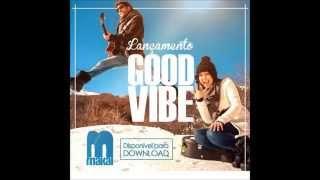 Makai - Good Vibe [Audio]
