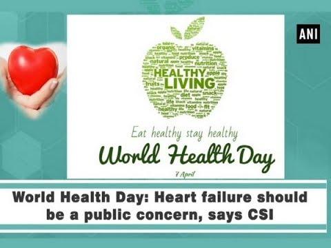 World Health Day: Heart failure should be a public concern, says CSI - ANI News