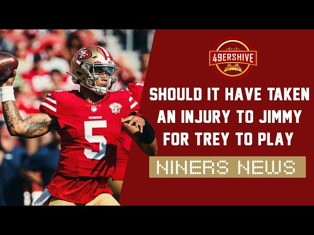 Niners News: Should It Have Taken An Injury To Jimmy Garoppolo For Trey Lance To Play?