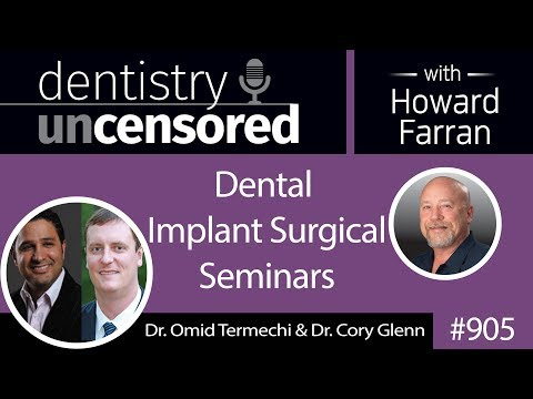 905 Dental Implant Surgical Seminar with Dr. Omid Termechi and Dr. Cory Glenn