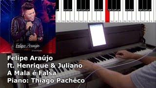 Felipe Araújo ft. Henrique & Juliano - A Mala é Falsa (Piano: Thiago Pachêco)