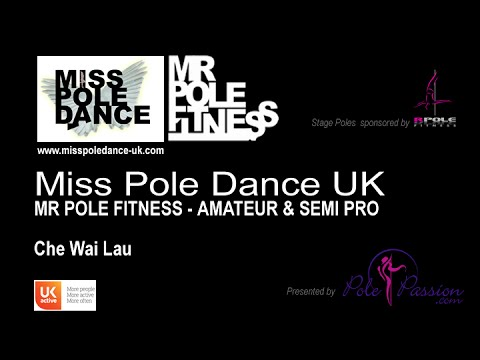 Mr Pole Fitness UK 2016 - Che Wai Lau - Amateur & Semi Professional Championships