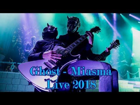 "Ghost - Miasma ""Live 2018"" (Multicam + great audio)"