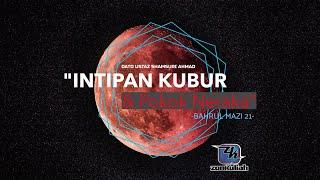 """HD   (091019)   BM21 : """"Intipan Kubur & Pokok Neraka"""" - Ustaz Shamsuri Haji Ahmad"""