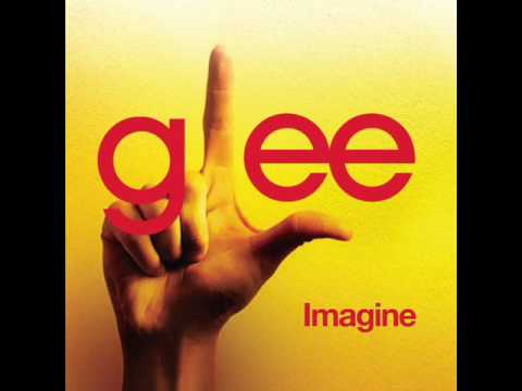 Imagine - Glee Cast Version