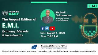 The August edition of Economy, Markets and Investments (E.M.I.) with Mr. Sunil Subramaniam