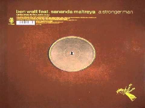 Ben Watt Feat. Sananda Maitreya -- A Stronger Man
