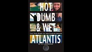 HOT DUMB & WET: ATLANTIS [Short Documentary]