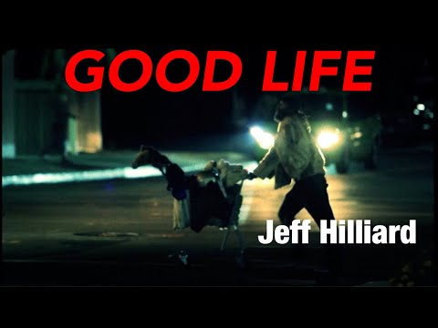 Jeff Hilliard - Good Life (ft. Jeordie White aka Twiggy Ramirez)
