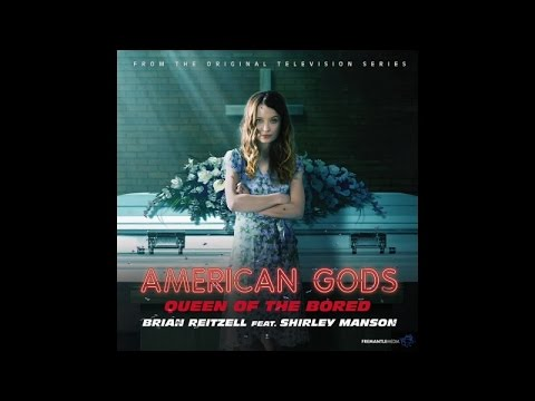 Queen of the Bored (feat. Shirley Manson) [From  American Gods