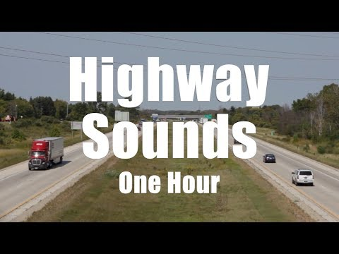 Highway Traffic Sounds One Hour - White Noise, Relax, Sleep, Focus