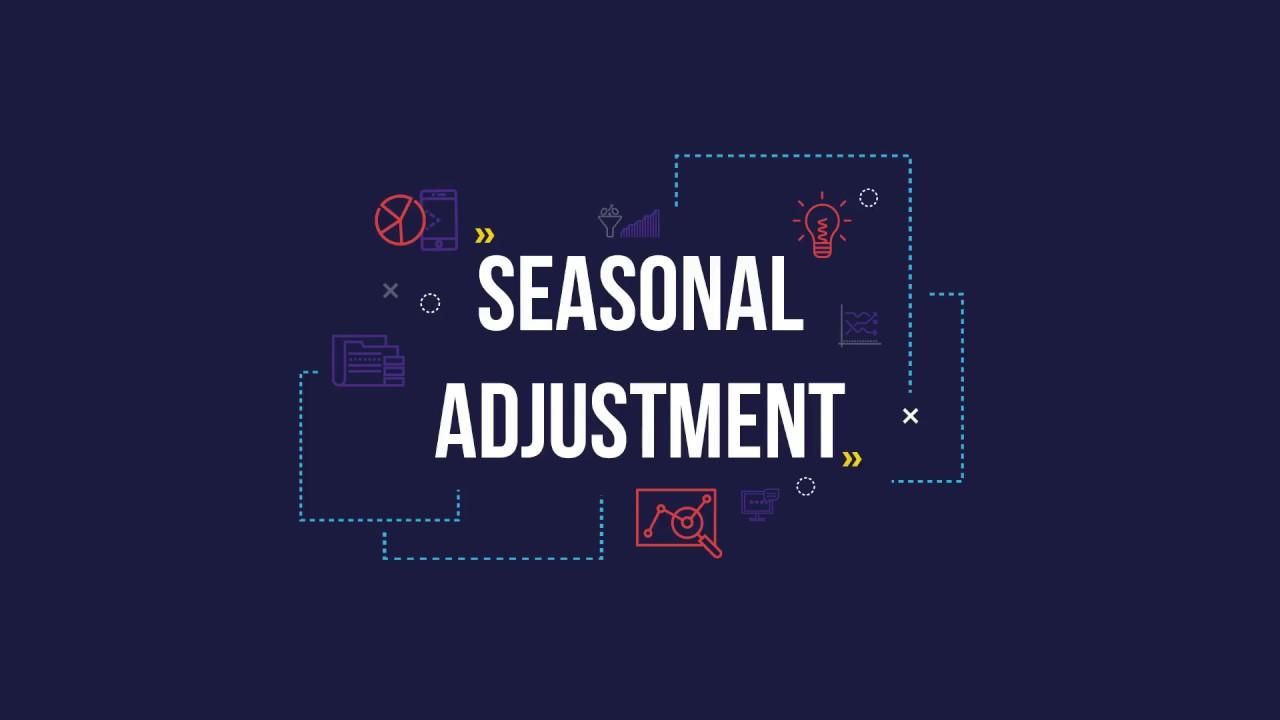 What is seasonal adjustment