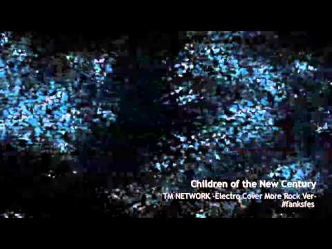 Children Of The New Century -TM NETWORK Cover-