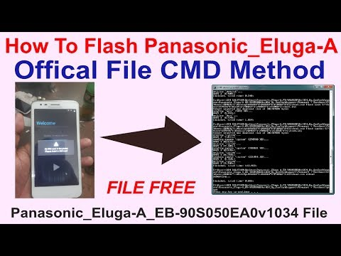 How To Flash Panasonic_Eluga-A Offical File CMD Method-Panasonic_Eluga-A_EB-90S050EA0v1034 File FREE