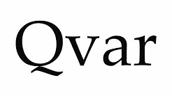 How to Pronounce Qvar