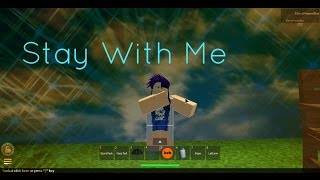 Roblox- Stay With Me - music video