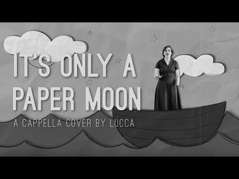 It's Only A Paper Moon |  A Cappella Cover | LUCCA