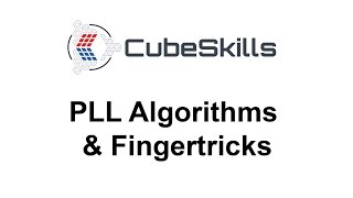 PLL Algorithms & Fingertricks [From CubeSkills]