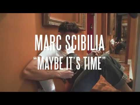 Marc Scibilia - Maybe It's Time (Acoustic)...