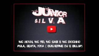 MC Novin, MC RD, MC Gabi e MC Docinho   Pula, Senta, Kika  Gu!lherme DJ e Billsp