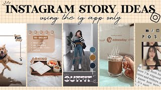 7 Creative Instagram Story Ideas | using the IG app only