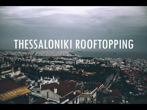 THESSALONIKI ROOFTOPPING