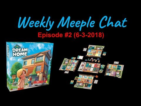 Dream Home (Weekly Meeple Chat ep. 2) |