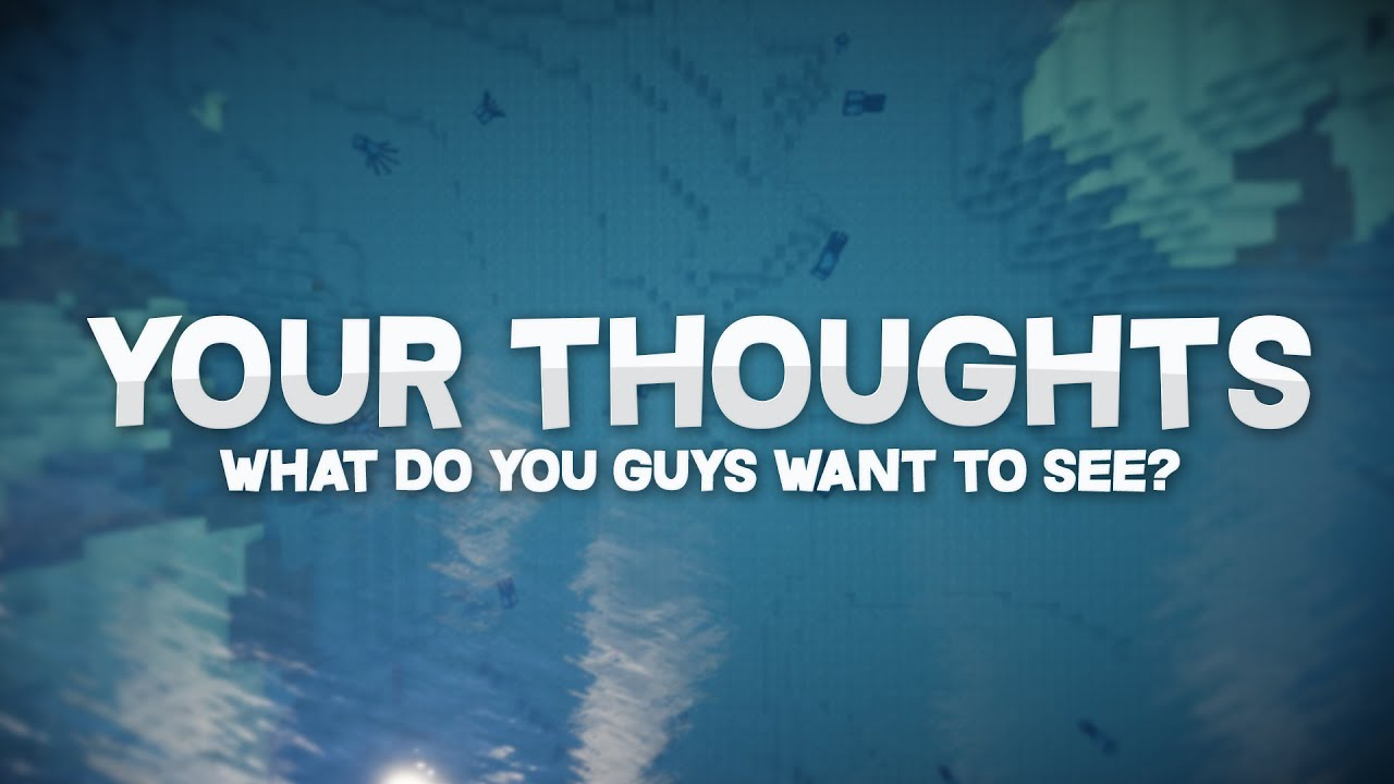 Please Watch Your Thoughts - What Do You Guys Want To See - Youtube-4371