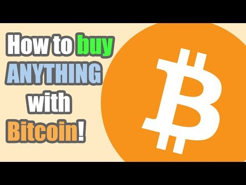 HOW TO BUY ANYTHING WITH BITCOIN