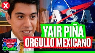 YAIR ISRAEL PIÑA, ORGULLO DE LA UNAM, ESTUDIANTE MEXICANO SE INTEGRA A LA NASA ★ #CHISMEANDOANDO