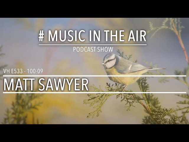 PodcastShow | Music in the Air VH 100-09 w/ MATT SAWYER