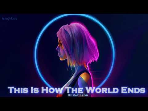 EPIC POP  &39;&39;This Is How The World Ends&39;&39; by Kat Leon