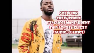 Goldlink Crew Remix Ft Gucci Mane Brent Faiyaz Shy Glizzy Audio