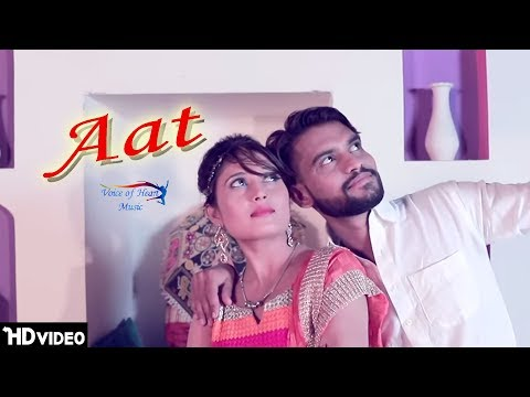 Aat ( Full Song ) | Raj Sharry, Shikha Raghav | Latest Haryanvi Songs Haryanavi 2018 | VOHM