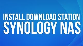 Video Tutorial Download Station Synology | Tutorial Video Idea