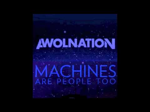 AWOLNATION - Kill Your Heroes (Machines Are People Too Remix)