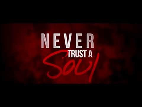 Never Trust A Soul Full Trailer