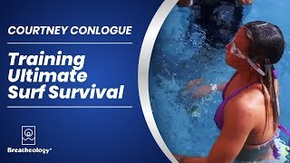 Repeat youtube video Courtney Conlogue Training Ultimate Surf Survival With Breatheology
