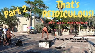 🌴 Part 2 - That's REIDiculous - Key West Street Performance - Florida Keys 🌴