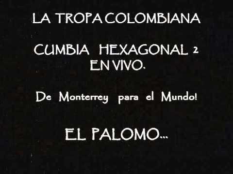 MONTERREY - LA TROPA COLOMBIANA - CUMBIA HEXAGONAL 2  Y LAS VICTORIAS