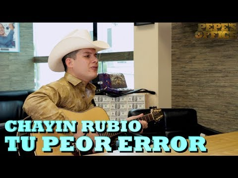 CHAYIN RUBIO - TU PEOR ERROR (Versión Pepe's Office)