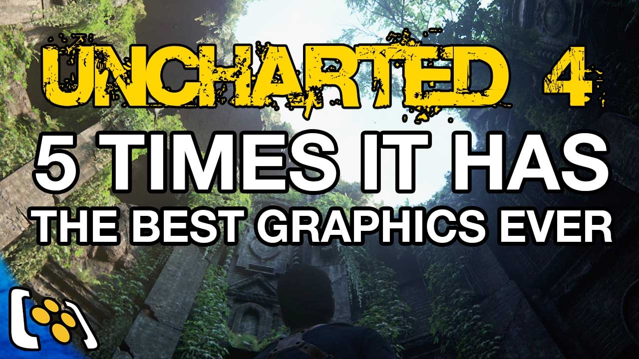 Uncharted 4 5 Times It Has The Best Graphics Ever Youtube