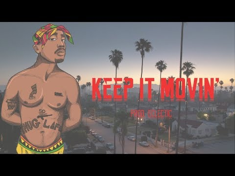 Tupac | 90's West Coast Type Beat 2018 | 'Keep It Movin' [Prod. Eclectic]